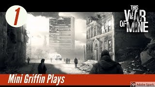 WAR IS HELL-This War Of Mine P1