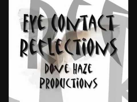 EYE CONTACT REFLECTIONS...