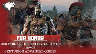[FOR HONOR] Centurion guide || How To Become The BEST!