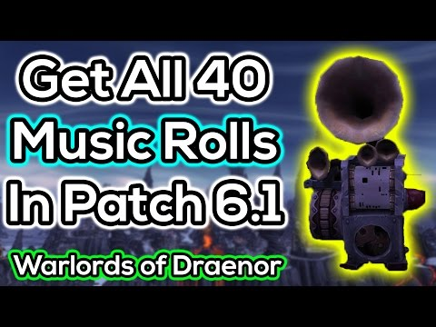 How To Get All 40 Garrison Jukebox Music Rolls - Patch 6.1 - Warlords of Draenor