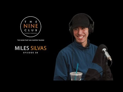 Miles Silvas | The Nine Club With Chris Roberts - Episode 38