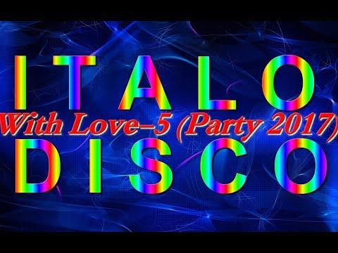 Italo Disco - With Love-5 (Party 2017)