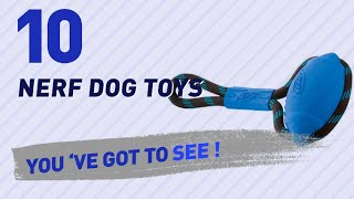 Nerf Dog Toys, Uk Top 10 Collection // New & Popular 2017