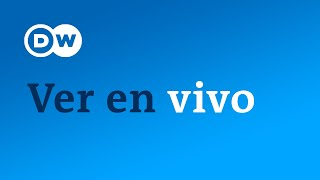 DW en vivo Espaol