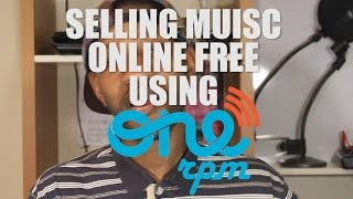 Selling Music Online Free With Onerpm VideoMp4Mp3.Com