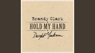 Brandy Clark & Dwight Yoakam Hold My Hand