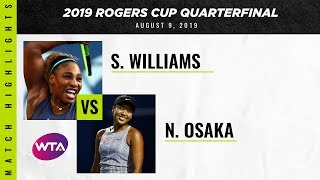 Serena Williams vs. Naomi Osaka | 2019 Rogers Cup Quarterfinal | WTA Highlights