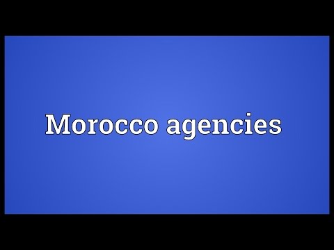 Morocco agencies Meaning