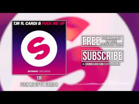 TJR ft. Cardi B - Fuck Me Up [Extended Mix][Free Download]