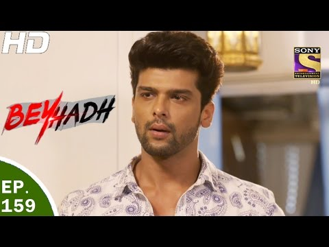 Beyhadh - बेहद - Ep 159 - 19th May, 2017 thumbnail