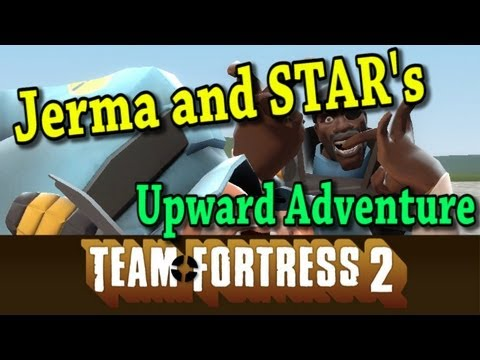 TF2: Jerma and STAR's Upward Adventure [Live Nonsense]