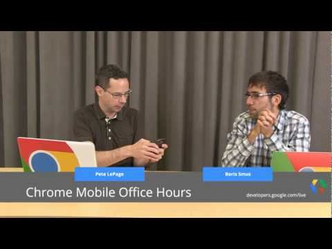 0 Mobile Chrome Office Hours: Tools for Mobile Web Development
