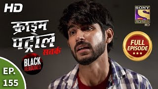 Crime Patrol Satark Season 2 - Ep 155 - Full Episode - 17th February, 2020