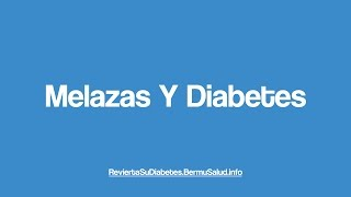 Melazas Y Diabetes | Molasses And Diabetes | Food for Diabetes