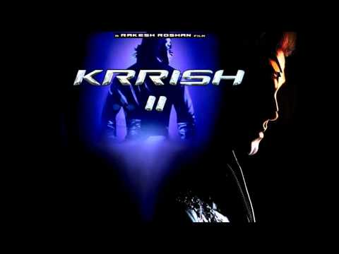 Krrish 2 - 2013 Movie - SOUNDTRACK !!