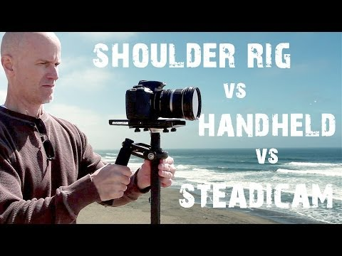 Handheld vs Shoulder Rig vs Steadicam