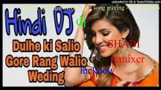 dulhe ki saliyon gore rang dj remix song wedding s