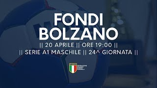 Serie A1M [24^]: Fondi - Bolzano 17-32