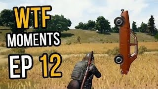 PUBG: WTF Moments Compilation# 12