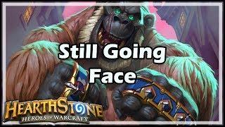 [Hearthstone] Still Going Face