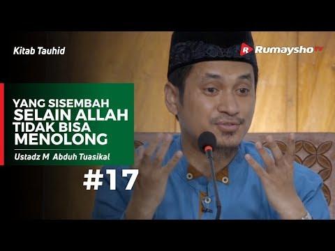 Kitab Tauhid (17) : Yang Disembah Selain Allah Tidak Bisa Menolong - Ustadz M Abduh Tuasikal1