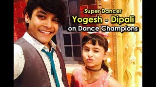 Super Dancer Fame Yogesh and Dipali on Dance Champions Star Plus