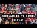 REPLAY: Crusaders vs Lions - Super Rugby Final 2018