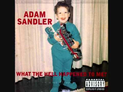 Adam Sandler - What The Hell Happened To Me