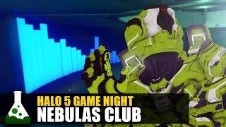 Halo 5: Game Night - Nebulas Club