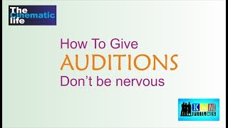 How To Give Auditions , Don't Be Nervous : Online Acting Classes By Kammal Chaudhry