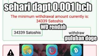 Apk penghasil bch(Bitcoin cash) sehari dapat 0.001 bch Dan puluhan dogecoin gal percaya coba sendiri