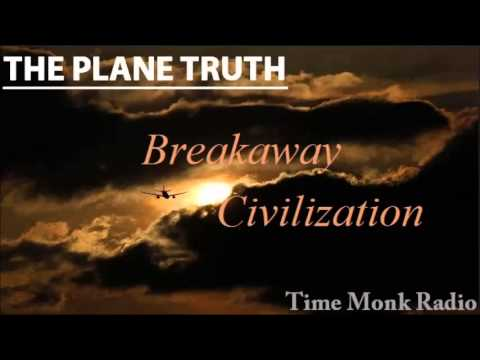 The Plane Truth ~ Breakaway Civilization - PTS 3054
