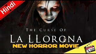 The Curse Of La Llorona Horror Movie Is Comming? [Explained In Hindi]