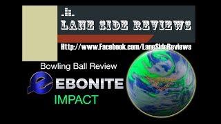 EBONITE IMPACT Ball Review by Lane Side Reviews