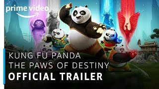 Kung Fu Panda: The Paws Of Destiny | Official Trailer | Prime Original | Amazon Prime Video