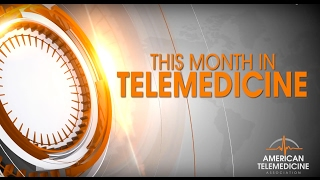 This Month in Telemedicine - February 2017