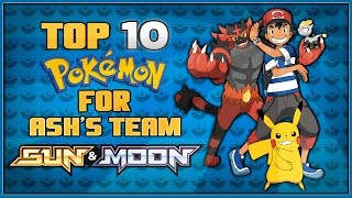 Top 10 Pokémon Ash Might Catch for His Team in Pokémon Sun and Moon