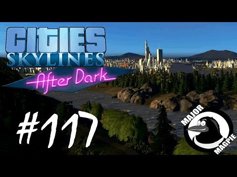 Cities Skylines Ep 117 - Nice View