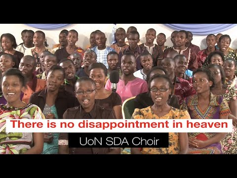 There Is No Disappointment In Heaven  - Uon Sda Choir video