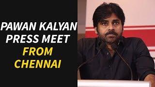 Pawan Kalyan Press Meet From Chennai | Power Star Pawan Kalyan Press Meet |  JanaSena Party
