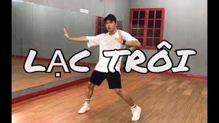 LẠC TRÔI (TRIPLE D REMIX)   SƠN TÙNG M-TP   DAN NGUYEN Choreography
