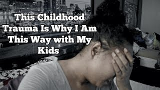 Childhood Trauma Breaking The Cycle Parenting May Not Be Suitable For Kids Life With Vicki