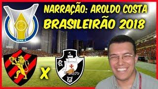 Sport 2 x 1 Vasco - Aroldo Costa EMOCIONANTE - Rádio Jornal AM - Brasileirão 2018 - 20/10/2018