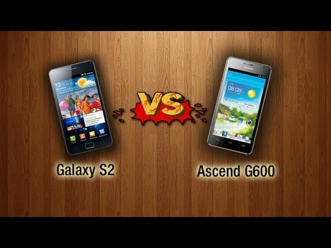 Huawei Ascend G600 VS Samsung Galaxy S2