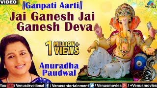 Download Jai Ganesh Jai Ganesh Deva By Anuradha Paudwal | Ganpati Aarti 3Gp Mp4