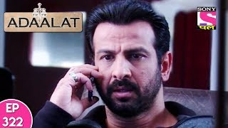 Adaalat - अदालत - Episode 322 - 10th August, 2017
