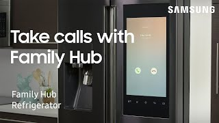 How to answer phone calls from your Samsung Family Hub refrigerator | Samsung US