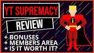 YT Supremacy Review - HQ Custom Bonuses and Members Area