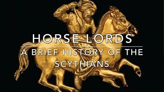 Horse Lords: A Brief History of the Scythians