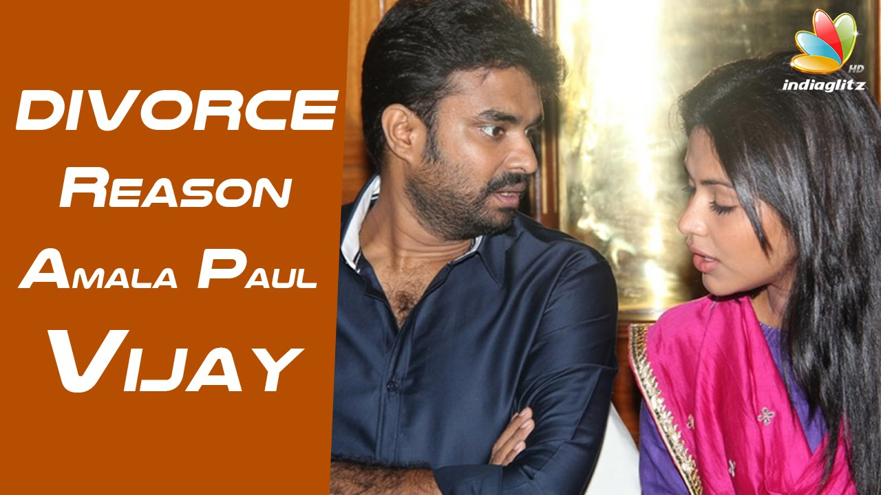 Amala Paul Vijay divorce reasons revealed | Hot Cinema News
